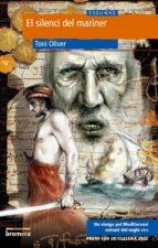 el silenci del mariner: un viatge pel mediterrani corsari del seg le xvii (premi far de cullera 2002)-toni oliver-9788476607299