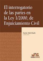 interrogatorio de las partes en la ley 1/2000, de enjuiciamiento civil xavier abel lluch 9788476988299