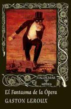 el fantasma de la opera (2ª ed.) gaston leroux 9788477028499