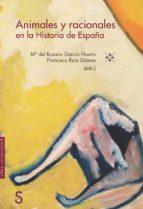 animales y racionales en la historia de españa-mª del rosario (ed.) garcia huerta-francisco (ed.) ruiz gomez-9788477376699