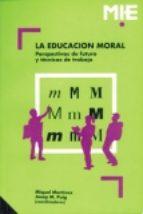 El libro de La educacion moral: perspectiva de futuro y tecnicas de trabajo autor VV.AA. DOC!
