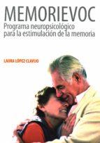 memorievoc. programa neuropsicologico para la estimulacion de la estimulación de la memoria laura lopez clavijo 9788478696499