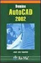 El libro de Domine autocad 2002 autor JOSE LUIS COGOLLOR GOMEZ EPUB!