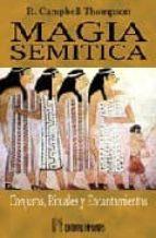 magia semitica: conjuros, rituales y encantamientos del antiguo o riente campbell r. thompson 9788479103699