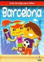 guia de viaje para niños barcelona 2011-9788480238199