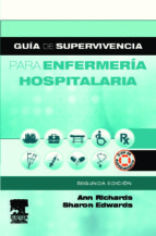 guia de supervivencia para enfermeria hospitalaria (2ª ed.) ann richards sharon edwards 9788480866699