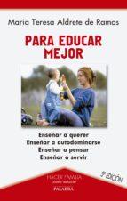 para educar mejor (5ª ed.)-maria teresa aldrete de ramos-9788482398099
