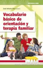 vocabulario basico de orientacion y terapia familiar jose antonio rios 9788483167199