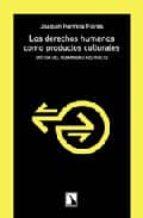 los derechos humanos como productos culturales: critica del human ismo abstracto-joaquin herrera flores-9788483192399