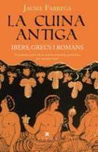 la cuina antiga. ibers, grecs i romans-jaume fabrega-9788483309599