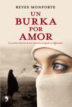un burka por amor: la emotiva historia de una española atrapada en afganistan reyes monforte 9788484606499