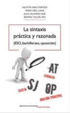 la sintaxis practica y razonada (eso, bachillerato, oposicion) 9788484655299