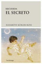recuerda el secreto (2ª ed.) elisabeth kubler ross 9788487232299