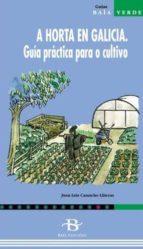a horta en galicia: guia practica para o cultivo-juan luis camacho lliteras-9788489803299