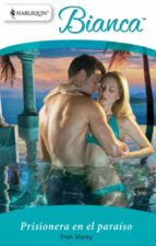 prisionera en el paraíso (ebook)-trish morey-9788490002599