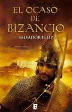 el ocaso de bizancio (ebook)-salvador felip-9788490190999