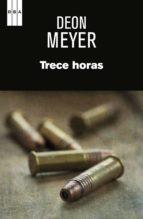 trece horas. (ebook)-deon meyer-9788490562499