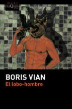 el lobo hombre boris vian 9788490661499