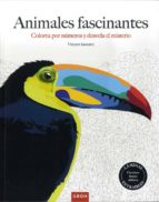 animales fascinantes: colorea por numeros y desvela el misterio vincent jaunatre 9788490680599