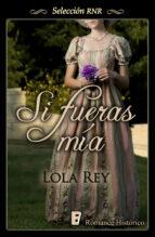 si fueras mía (selección rnr) (ebook)-lola rey-9788490690499