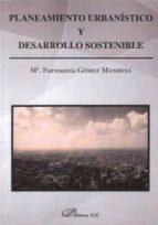 planeamiento urbanistico y desarrollo sostenible-mª fuensanta gomez manresa-9788490853399