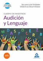 cuerpo de maestros audición y lenguaje. secuencia de unidades didacticas desarrolladas-9788490933299