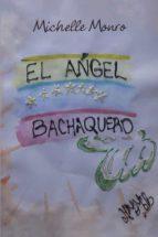 El libro de (I.b.d.) el angel bachaquero autor MICHELLE MONRO DOC!