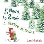 l'auró, la saule i l arbre de nadal lori nichols 9788491451099