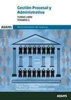 GESTION PROCESAL Y ADMINISTRATIVA, TURNO LIBRE: TEMARIO 1 (2ª ED. )