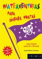mateaventuras para jovenes piratas david blanco laserna 9788492493999