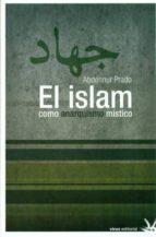 el islam como anarquismo mistico abdennur prado 9788492559299