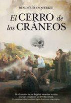 el cerro de los craneos-desiderio vaquerizo-9788492924899