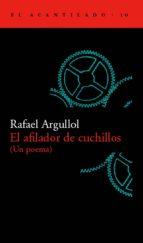 el afilador de cuchillos: un poema rafael argullol 9788493065799