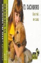 el cachorro: uno mas en casa (0 3 años) (libros del propietario) josep arus marti ferran vinaixa peris 9788493281199