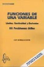 funciones de una variable. limites, continuidad y derivadas. 80 p roblemas utiles-juan de burgos roman-9788493478599
