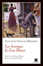 los domingos de jean dezert jean de la ville de mirmont 9788493655099