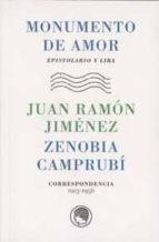 monumento de amor: epistolario y lira (correspondencia 1913-1956)-juan ramon jimenez-9788493998899