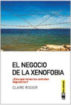 el negocio de la xenofobia-claire rodier-9788494001499