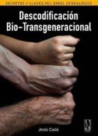 descodificación bio-transgeneracional-jesus casla-9788494300899