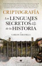 criptografia: los lenguajes secretos a lo largo de la historia carlos j. taranilla de la varga 9788494608599