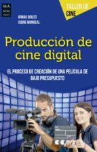 produccion de cine digital-arnau quiles-isidre monreal-9788494650499
