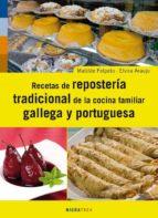 recetas de la reposteria tradicional de la cocina familiar galleg a y portuguesa-matilde felpeto lagoa-9788495364999
