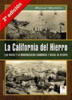 la california del hierro (2ª ed.): las minas y la modernizacion e conomica y social de vizcaya manuel montero 9788496009899