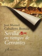 la sevilla de cervantes-jose manuel caballero bonald-9788496152199