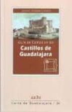 guia de campo de los castillos de guadalajara antonio herrera casado 9788496236899