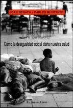aprender a mirar la salud: como la desigualdad social daña nuestr a salud (el viejo topo) joan benach carles muntaner 9788496356399