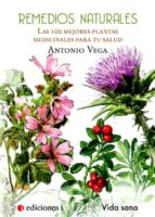 remedios naturales: las cien mejores plantas para tu salud-9788496851399