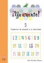 ya cuento 5!: cuadernos de atencion a la diversidad (educacion pr imaria)-jose martinez-9788497002899