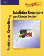 problemas resueltos de estadistica descriptiva para ciencias soci ales-jose maria montero lorenzo-9788497326599