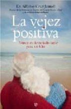 la vejez positiva: nunca es demasiado tarde para ser feliz-alfonso j. cruz jentoft-9788497344999